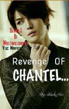 """ Multimillionaire Series:1.  Revenge of Chantel. by Bitch_Nics"