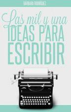 Las Mil y una Ideas para Escribir. by B_Ivashkova