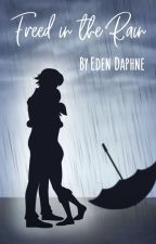 Freed in the Rain by edendaphne