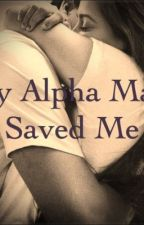 My Alpha Mate Saved Me by 9brownbear8