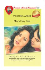 May's Fairy Tale COMPLETED (Published by PHR) by PHR_Novels