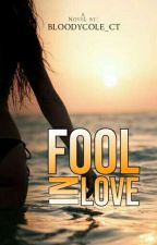 FOOL IN LOVE by BloodyCole_CT