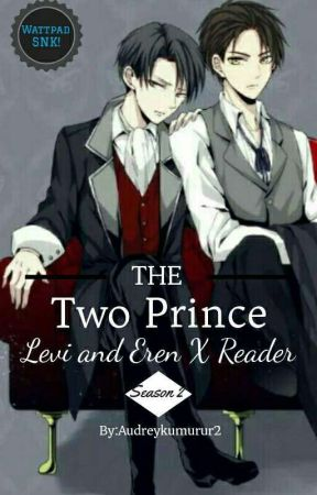 The Two Prince Levi and Eren X Reader(Season 2) by AudreyKumurur2