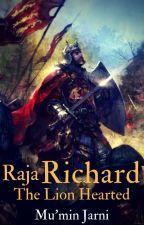 Raja Richard The Lion Hearted by AbdulMuminJarni
