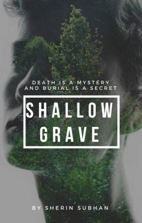 Shallow Grave ↠ Original Story by ssubhan