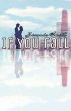 If You Fall by EmerAnder