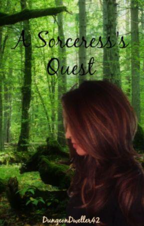 A Sorceress's Quest by DungeonDweller42