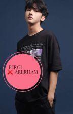 PERGI ❌Ari Irham by AwSohye