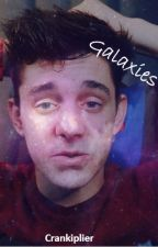 Galaxies|.| CrankGameplays Fanfiction by Markibae2728