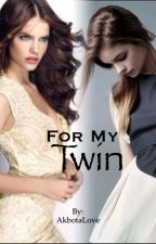 For My Twin by AkbotaLove