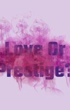 Love Or Prestige? by navilaoktaviaa