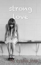 strong love by dzakia_rhm