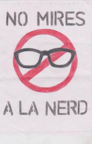 no mires a la nerd