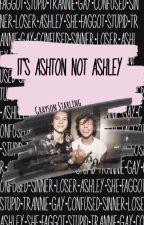 It's Ashton Not Ashley  by _harrys_kiwi_