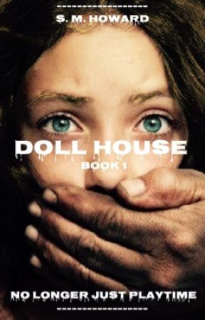 Doll House by royalhotmess