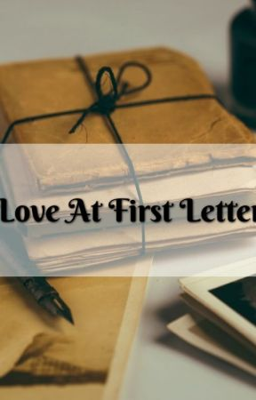 Love at First Letter ✔️ by megaannicolee