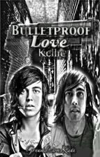 Bulletproof Love - Kellic by Cashby__Kellic