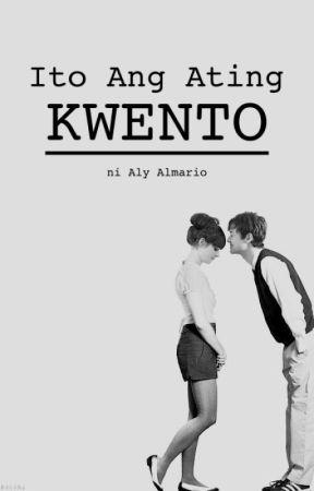 Ito Ang Ating Kwento by alyloony