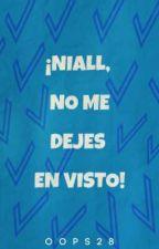 ¡Niall, no me dejes en visto! - Ziall Horlik by Oops28