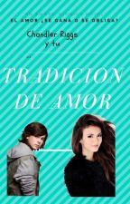 Tradición de amor (Chandler Riggs y tu) by VianeyKar34