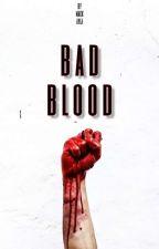 Bad Blood [tw ff] [SK] by thismaya