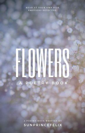 flowers{poem book} - love, a broken girl - Wattpad