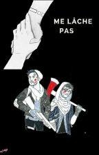Me Lâche Pas  by ChappleShannon