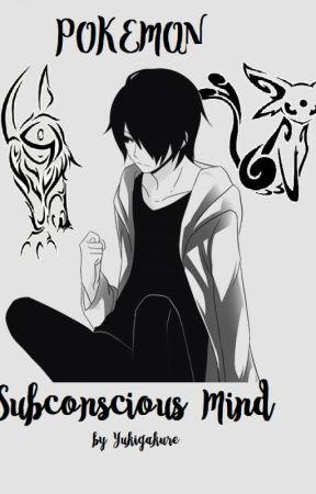 Pokémon: Subconscious Mind by Yukigakure