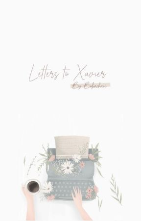 Letters to Xavier by bobachai
