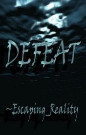 Defeat by Escaping_Reality