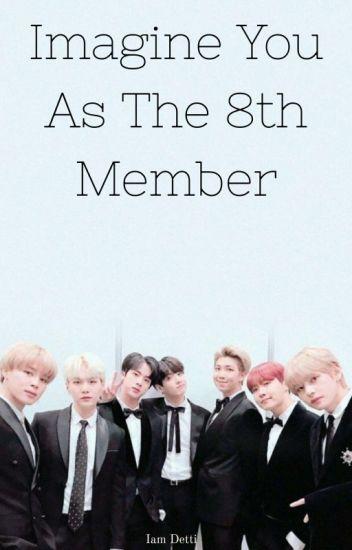 Imagine You As The 8th Member [BTS FF] Iam Detti