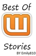 BEST OF WATTPAD STORIES by Emily810