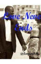 Love Never Ends by loveerikki