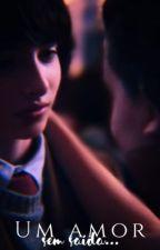 Um Amor Sem Saída • [Fillie - Joah] by fillieejoah