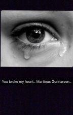 You broke my heart 💔 M.G (Swedish) by potetsolkrem