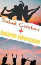 Sokak Çeteleri + Karakterlerle Röportaj  by SeviMli1YazaR