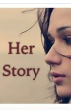 Her Story by DestinyHarper4