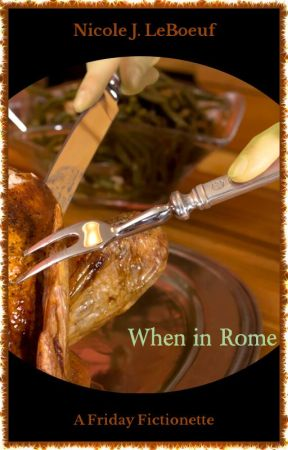 When in Rome by NicoleJLeBoeuf