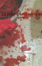 La magia solo imita al amor by Natalex_12