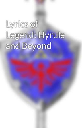 Lyrics of Legend: Hyrule and Beyond by LucariosMaster