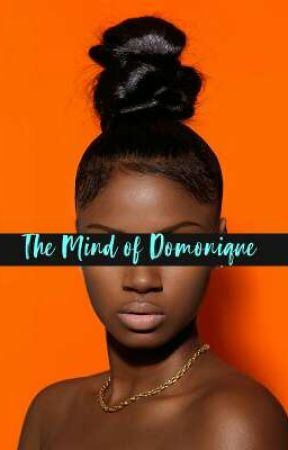 The Mind of Domonique by DomDollas