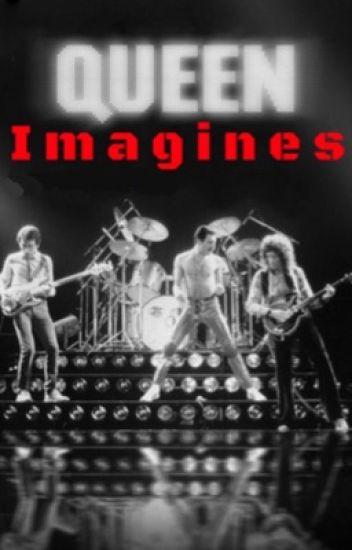 Queen Imagines - Hoopdiddydiddy - Wattpad