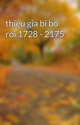 thieu gia bi bo roi 1728 - 2175