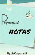 Pequeñas Notas [Editando] by LisCorporan9
