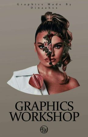 Graphics Workshop (CLOSED) by Dinaahxx
