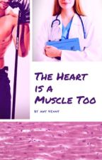 The Heart is a Muscle Too by BridgesTunnels