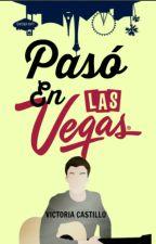 Pasó en Las Vegas by VictoriCass