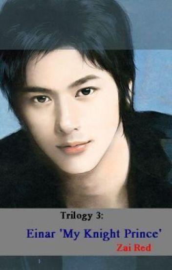 "Flower Prince Trilogy 3: EINAR ""My Knight Prince"" (PUBLISHED LIB)"