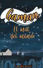 Gaman - El Mal Del Mundo by Lupulposaurio
