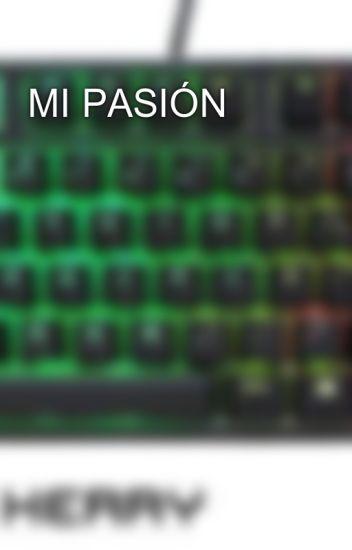 MI PASIÓN